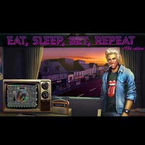 Eat, Sleep, Bet, Repeat