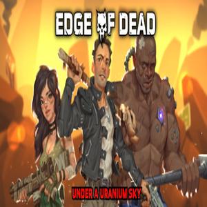 Edge Of Dead Under A Uranium Sky