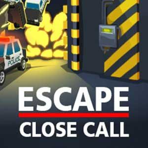 Escape Close Call