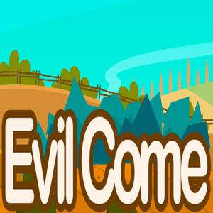 Evil Come
