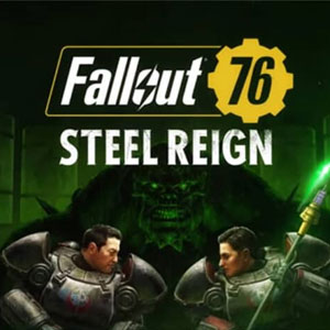 Fallout 76 Steel Reign