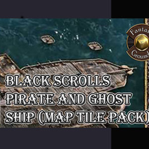 Fantasy Grounds Black Scrolls Pirate and Ghost Ship