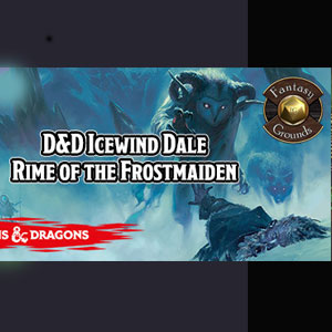 Fantasy Grounds D&D Icewind Dale Rime of the Frostmaiden