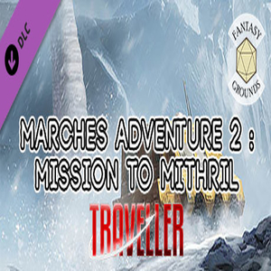 Fantasy Grounds Marches Adventure 2 Mission to Mithril