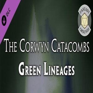 Fantasy Grounds The Corwyn Catacombs and Green Lineages