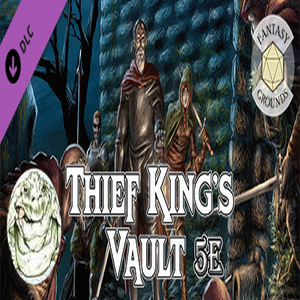 Fantasy Grounds Thief Kings Vault