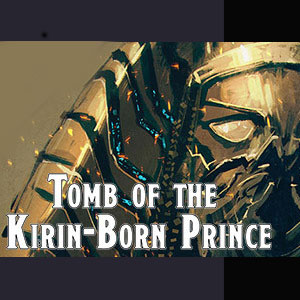 Fantasy Grounds Tomb of the Kirin-Born Prince