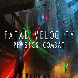 Fatal Velocity Physics Combat
