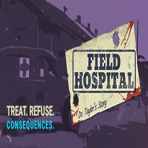 Field Hospital Dr. Taylors Story