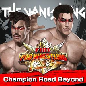 Fire Pro Wrestling World Fighting Road Champion Road Beyond