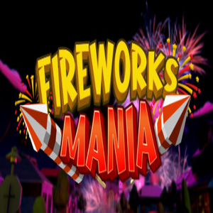 Buy Fireworks Mania An Explosive Simulator CD Key Compare Prices