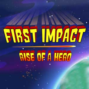 First Impact Rise of a Hero