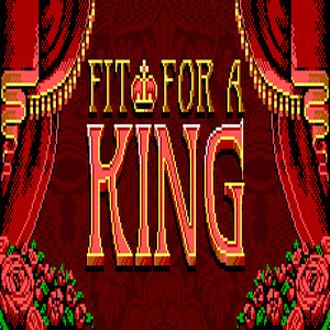 Fit For a King