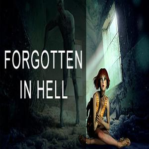 FORGOTTEN IN HELL