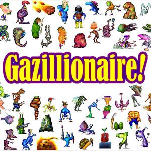 Gazillionaire