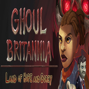 Ghoul Britannia Land of Hope and Gorey