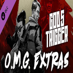 Gods Triggers O.M.G. Extras