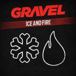 Gravel Ice and Fire