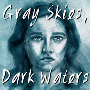Buy Gray Skies Dark Waters CD Key Compare Prices