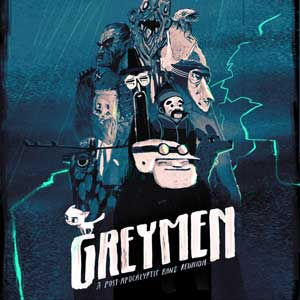 GREYMEN A Post-Apocalyptic Band Reunion