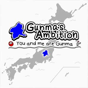 Gunma's Ambition You and me are Gunma