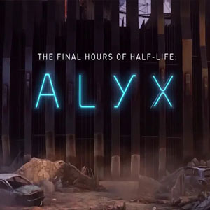 Half-Life Alyx Final Hours