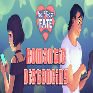 Half Past Fate Romantic Distancing