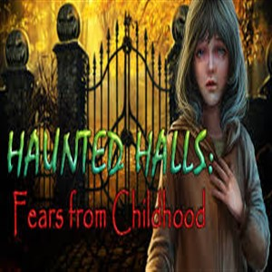Haunted Halls Fears From Childhood