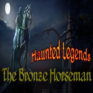 Haunted Legends The Bronze Horseman Collectors Edition