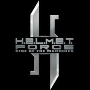 H.E.L.M.E.T. Force Rise of the Machines