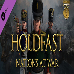 Holdfast Nations At War Loyalist Edition Upgrade