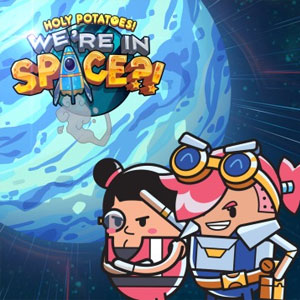 Holy Potatoes We're In Space?!
