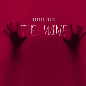 HORROR TALES The Wine
