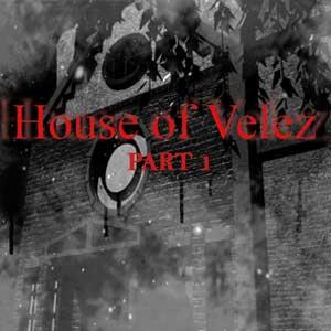 House of Velez Part 1