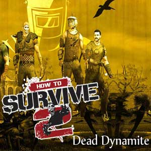 Buy How To Survive 2 Dead Dynamite CD Key Compare Prices