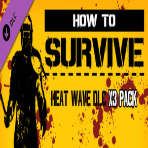 How To Survive Heat Wave DLC x 3 Pack