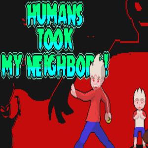 Humans Took My Neighbors