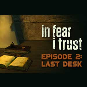 Buy In Fear I Trust Episode 2 Last Desk CD Key Compare Prices