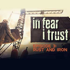 Buy In Fear I Trust Episode 3 Rust and Iron CD Key Compare Prices