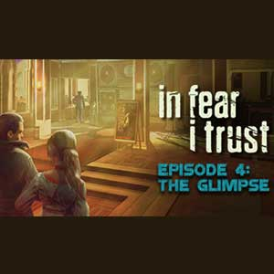 Buy In Fear I Trust Episode 4 The Glimpse CD Key Compare Prices