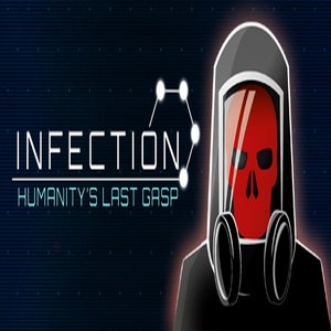 Infection Humanitys Last Gasp