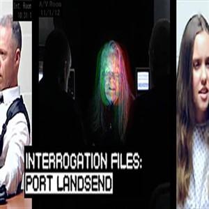 Interrogation Files Port Landsend