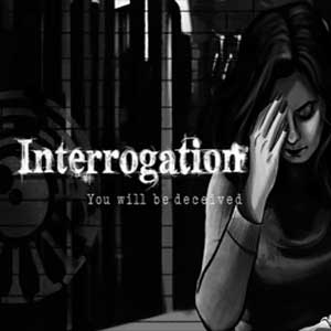 Interrogation You will be deceived