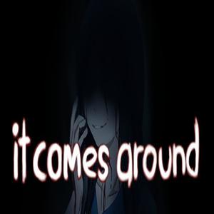 It Comes Around  A Kinetic Novel