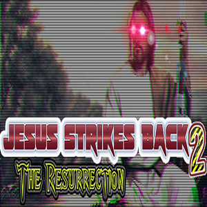 Buy Jesus Strikes Back 2 The Resurrection CD Key Compare Prices
