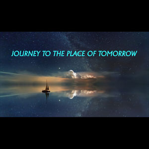 Journey to the Place of Tomorrow