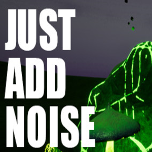 Just Add Noise