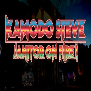 Kamodo Steve Janitor On Fire