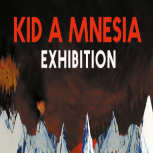Kid A MNESIA Exhibition