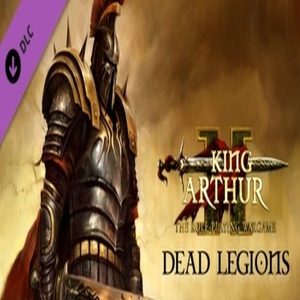 King Arthur 2 Dead Legions